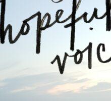 Raise Your Hopeful Voice  Sticker
