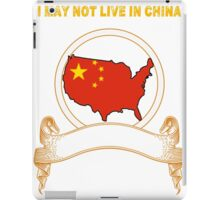 NOT LIVING IN China But Made China iPad Case/Skin