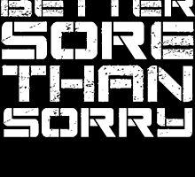 Better sore than sorry by SlubberCub