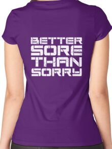 Better sore than sorry Women's Fitted Scoop T-Shirt