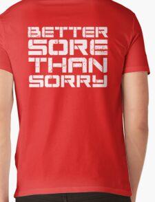 Better sore than sorry Mens V-Neck T-Shirt