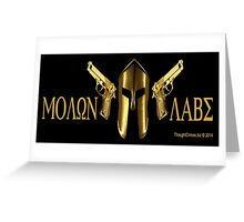 Molon Labe Greeting Card