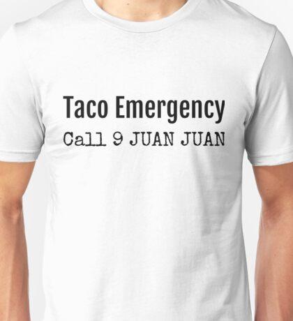 Taco Emergency - Call 9 Juan Juan Unisex T-Shirt