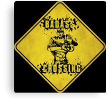 Roland Badass Crossing (Worn Sign) Canvas Print