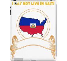 NOT LIVING IN Haiti But Made Haiti iPad Case/Skin