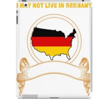 NOT LIVING IN Germany But Made Germany iPad Case/Skin