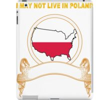 NOT LIVING IN Poland But Made Poland iPad Case/Skin
