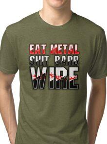 Eat Metal Shit Barb Wire Tri-blend T-Shirt