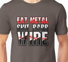 Eat Metal Shit Barb Wire Unisex T-Shirt