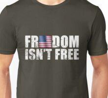 Freedom Isn't Free Flag Unisex T-Shirt
