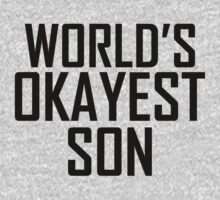 Worlds Okayest Son by 2E1K