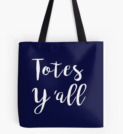 Totes Y'all Tote Bag