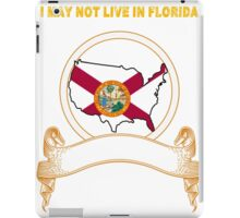 NOT LIVING IN Florida But Made In Florida iPad Case/Skin