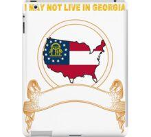 NOT LIVING IN Georgia But Made In Georgia iPad Case/Skin