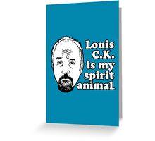 Louis C.K. is my Spirit Animal Greeting Card