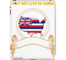 NOT LIVING IN Hawaii But Made In Hawaii iPad Case/Skin