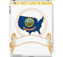 NOT LIVING IN Idaho But Made In Idaho iPad Case/Skin