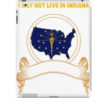 NOT LIVING IN Indiana But Made In Indiana iPad Case/Skin