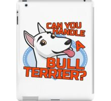 Bull Terrier - can you handle me? iPad Case/Skin