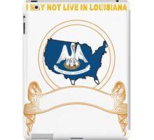 NOT LIVING IN Louisiana But Made In Louisiana iPad Case/Skin