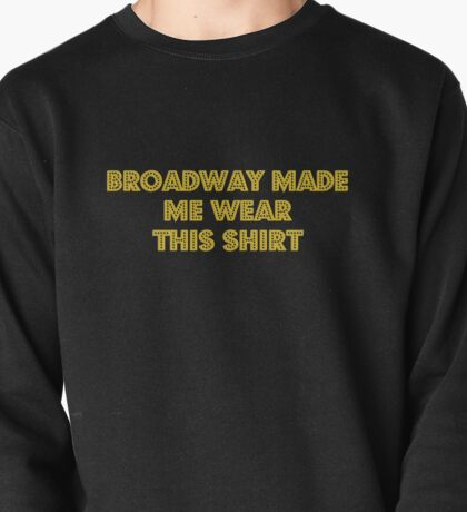 Because Broadway Pullover