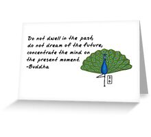 Peacock Zenimal with Buddha Quote Greeting Card
