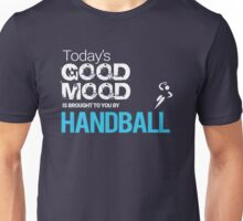 Today's Good Mood Is Powered by Playing Handball Unisex T-Shirt
