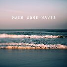 Make Some Waves by ALICIABOCK