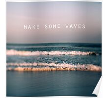 Make Some Waves Poster