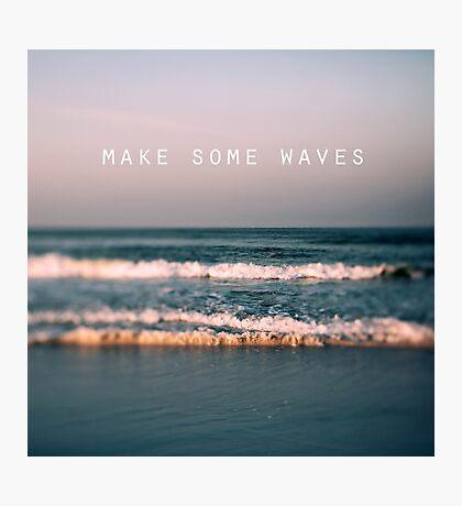 Make Some Waves Photographic Print