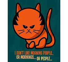 This grumpy cat is not a morning person Photographic Print