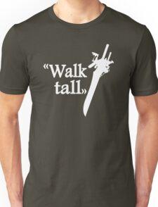 Walk tall Unisex T-Shirt