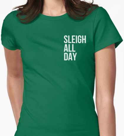 Sleigh All Day Womens Fitted T-Shirt