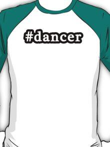 Dancer - Hashtag - Black & White T-Shirt