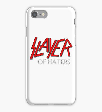 Slayer (Of Haters) iPhone Case/Skin