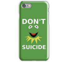 Don't Kermit Suicide iPhone Case/Skin