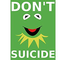 Don't Kermit Suicide Photographic Print