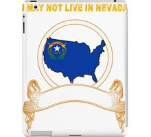 NOT LIVING IN Nevada But Made In Nevada iPad Case/Skin