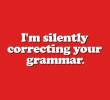 Funny - I'm silently correcting your grammar Kids Tee