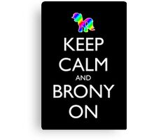 Keep Calm and Brony On - Black Canvas Print