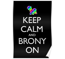 Keep Calm and Brony On - Black Poster