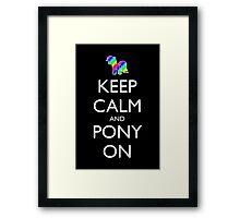 Keep Calm and Pony On - Black Framed Print