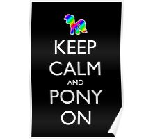 Keep Calm and Pony On - Black Poster