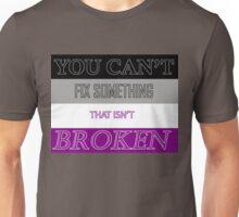 You Can't Fix Something That Isn't Broken- Flag Ver. Unisex T-Shirt