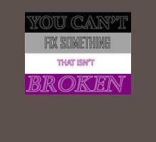 You Can't Fix Something That Isn't Broken- Flag Ver. Unisex T-Shirt
