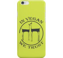 IN VEGAN WE TRUST iPhone Case/Skin