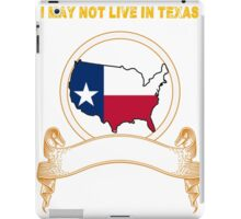 NOT LIVING IN Texas But Made In Texas iPad Case/Skin