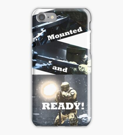 MOUNTED AND READY! iPhone Case/Skin
