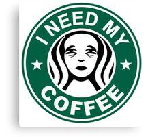 I Need My Coffee Canvas Print