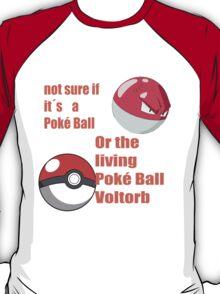 pokemon not sure voltorb or pokeball? T-Shirt